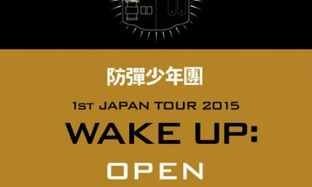 BTS – 1st JAPAN TOUR 2015 WAKE UP: OPEN YOUR EYES